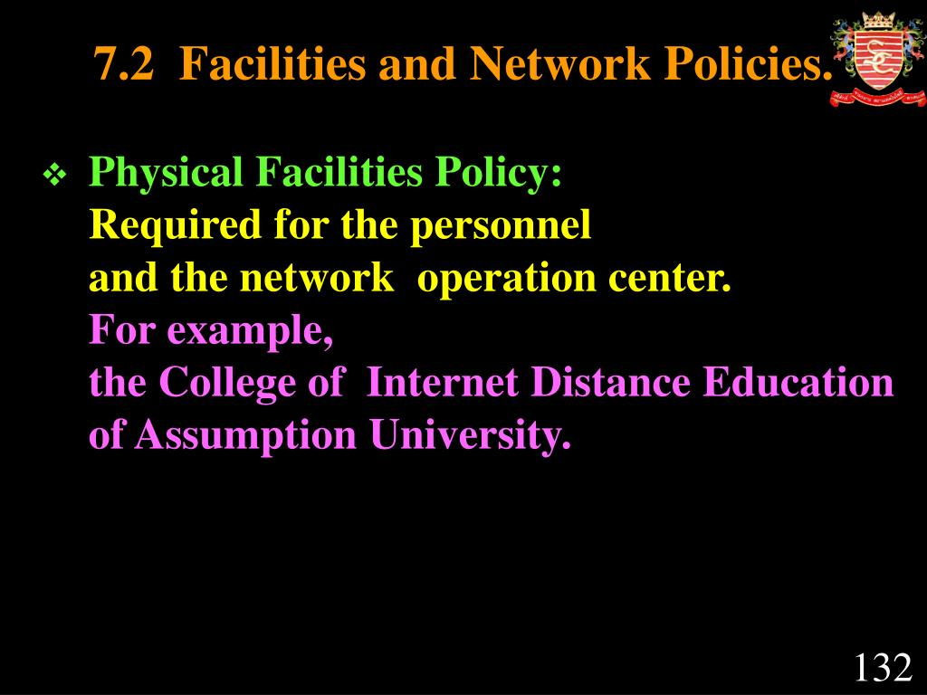 7.2  Facilities and Network Policies.