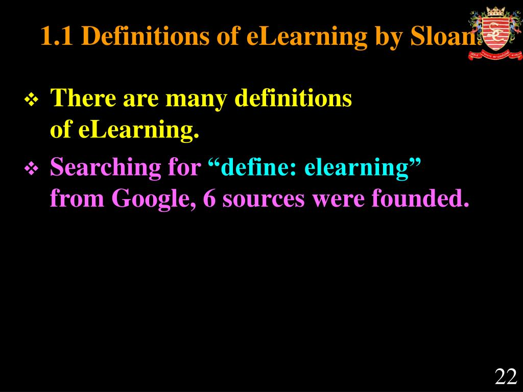 1.1 Definitions of eLearning by Sloan.
