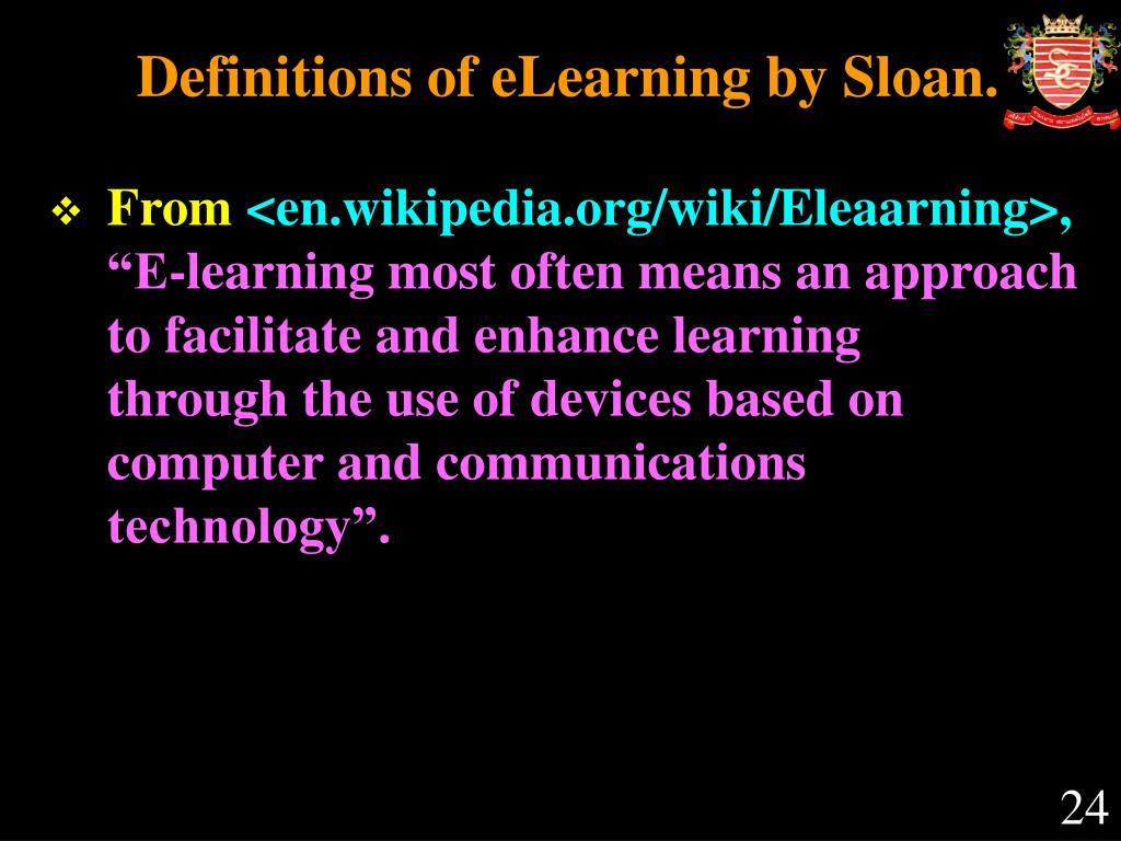 Definitions of eLearning by Sloan.
