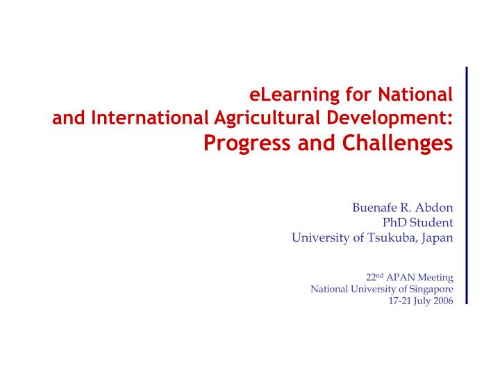 Elearning for national and international agricultural development progress and challenges