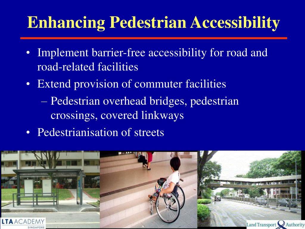 Enhancing Pedestrian Accessibility