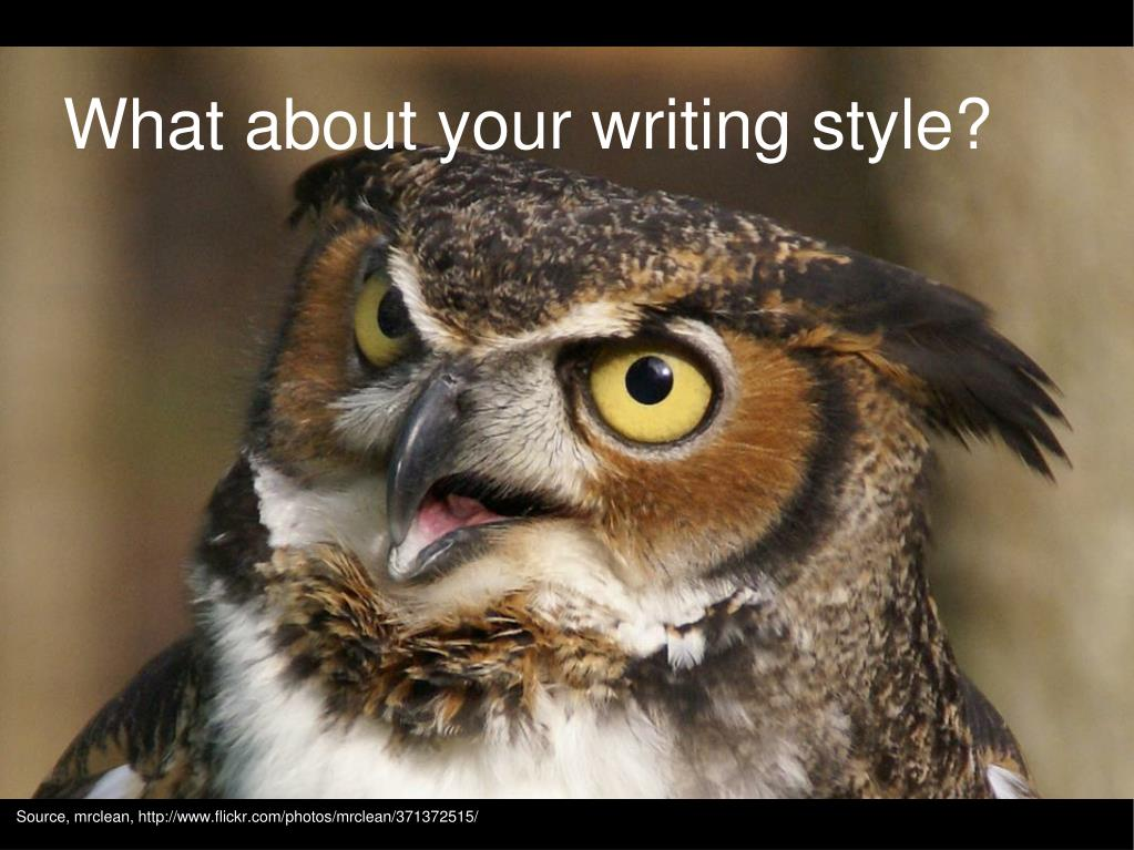 What about your writing style?