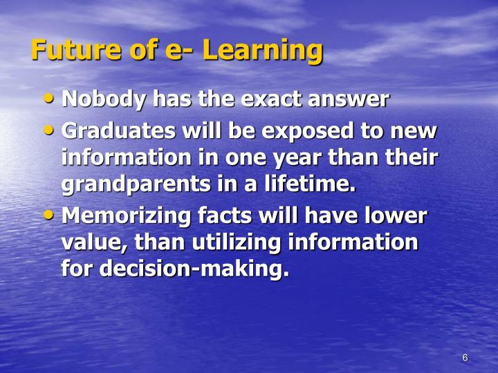 Future of e- Learning
