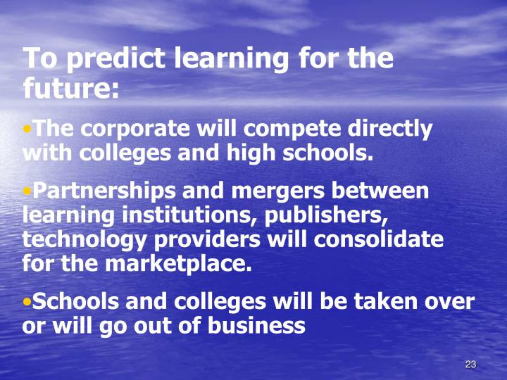 To predict learning for the future:
