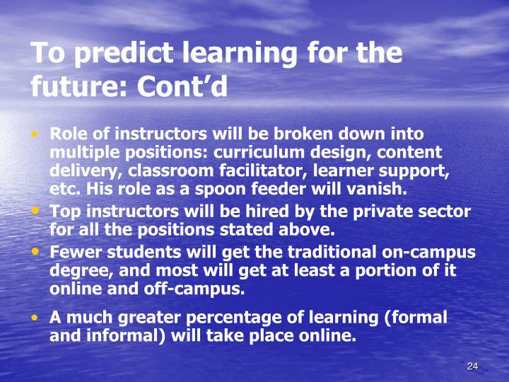 To predict learning for the future: Cont'd