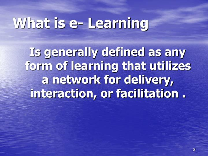 What is e- Learning