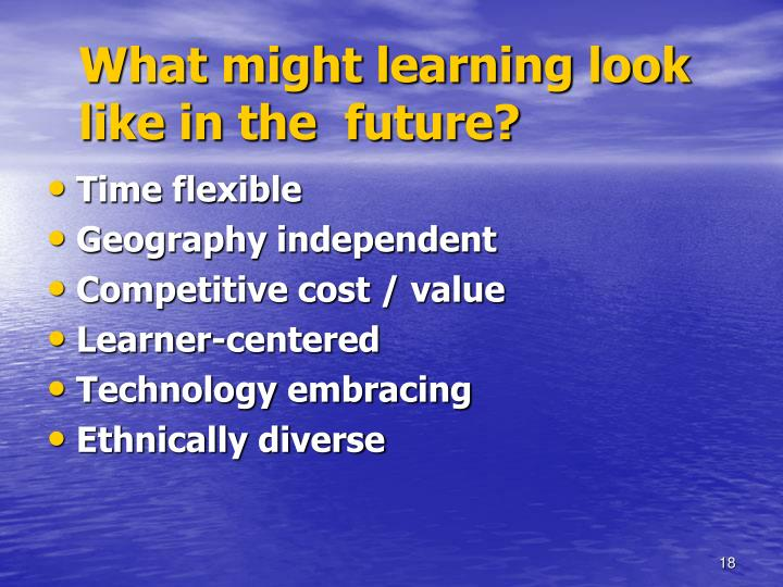 What might learning look like in the  future?