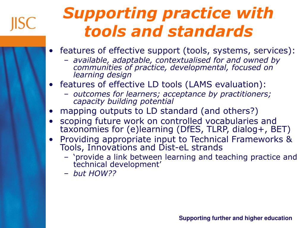 Supporting practice with tools and standards