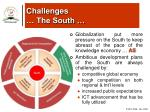 challenges the south