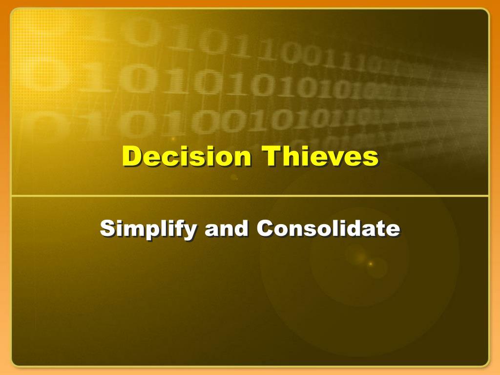 Decision Thieves