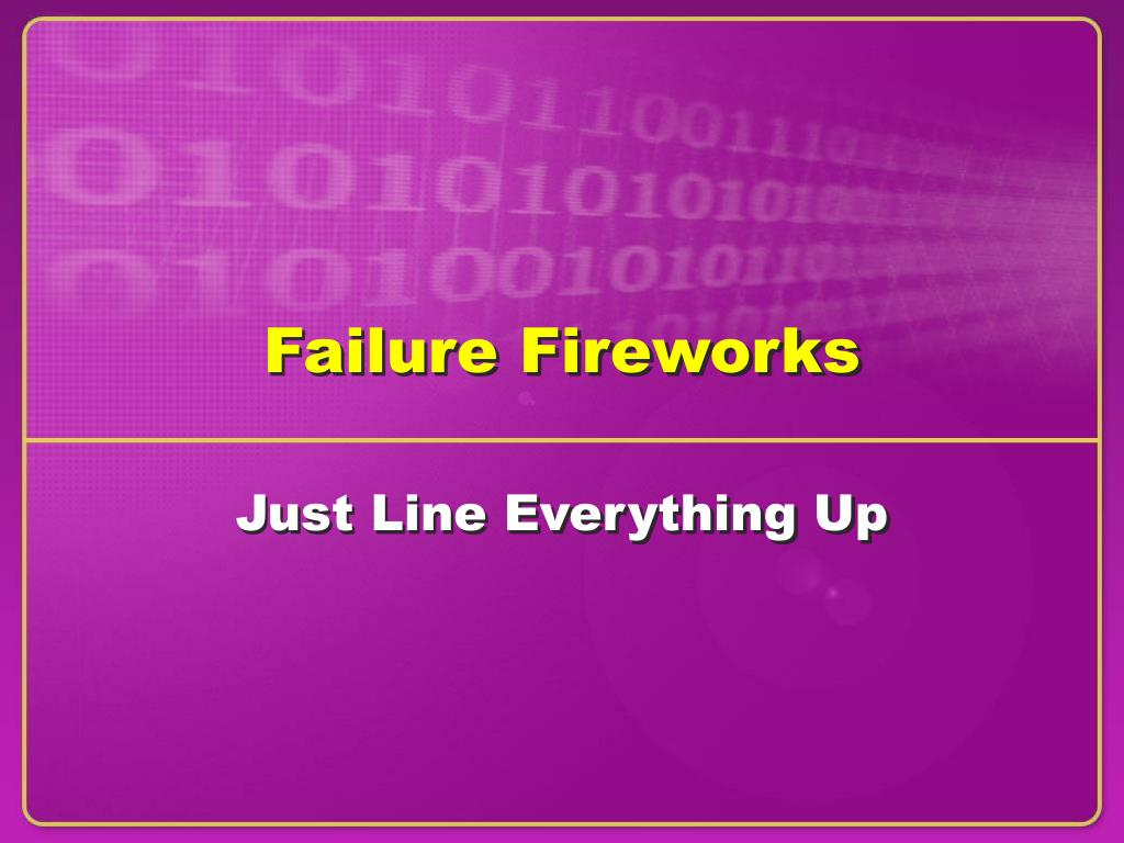 Failure Fireworks