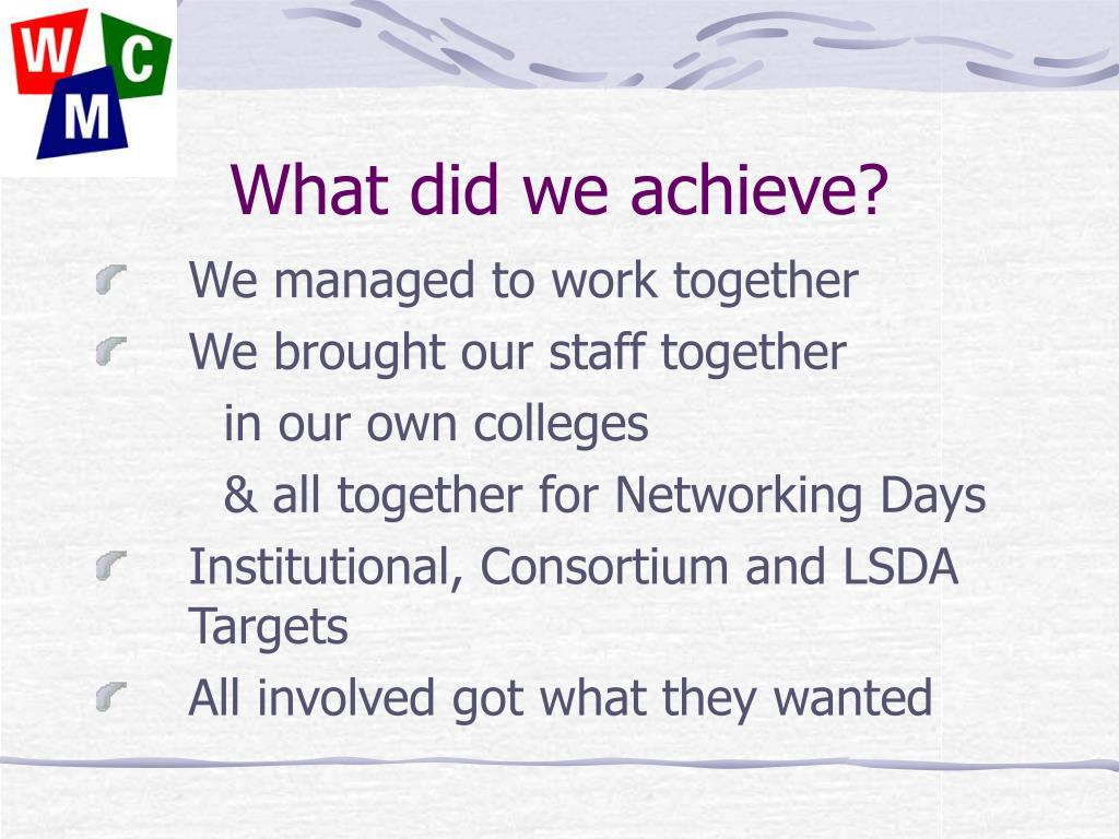 What did we achieve?