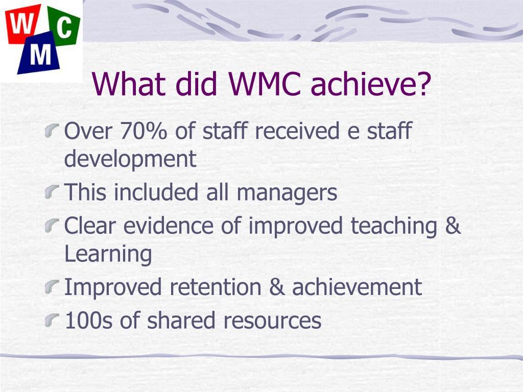 What did WMC achieve?