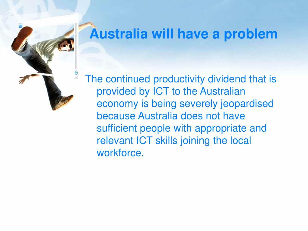 Australia will have a problem