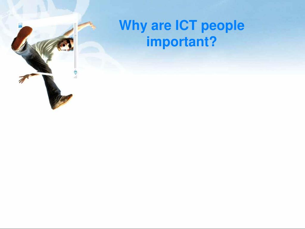 Why are ICT people important?