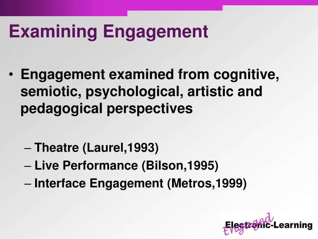 Examining Engagement