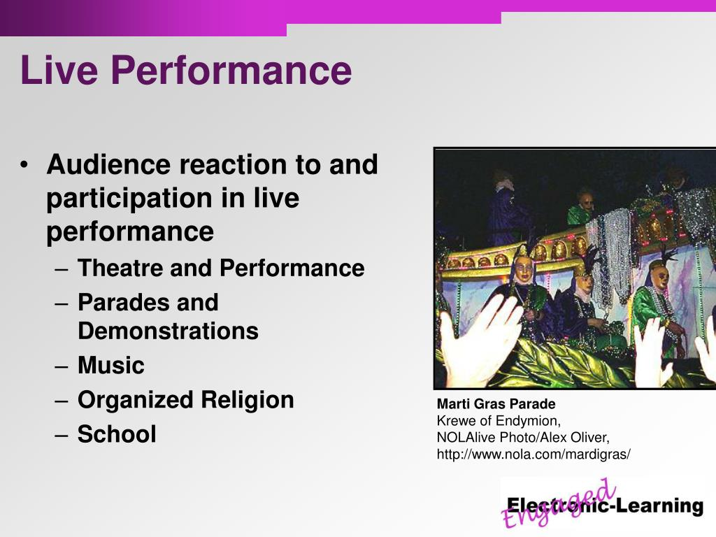 Audience reaction to and participation in live performance
