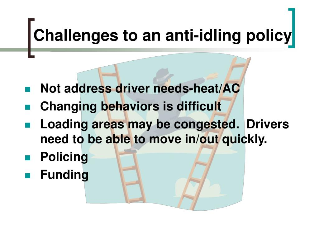 Challenges to an anti-idling policy
