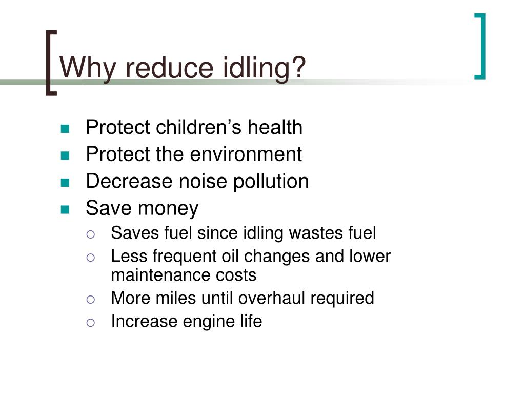 Why reduce idling?