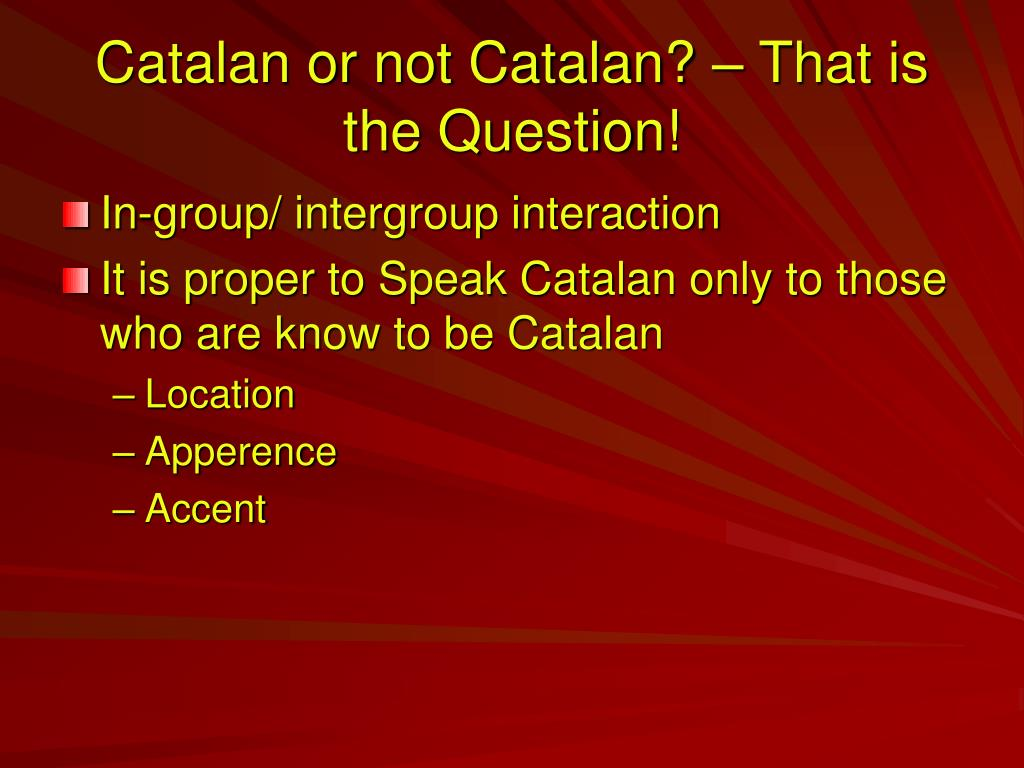 Catalan or not Catalan? – That is the Question!