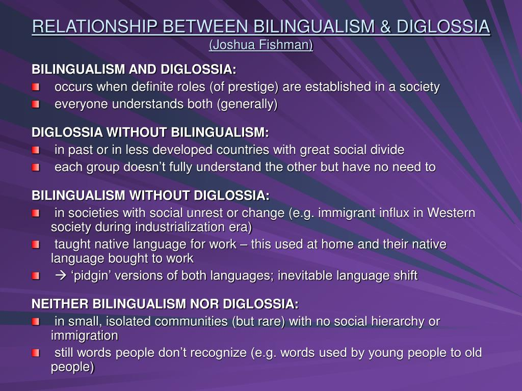 RELATIONSHIP BETWEEN BILINGUALISM & DIGLOSSIA