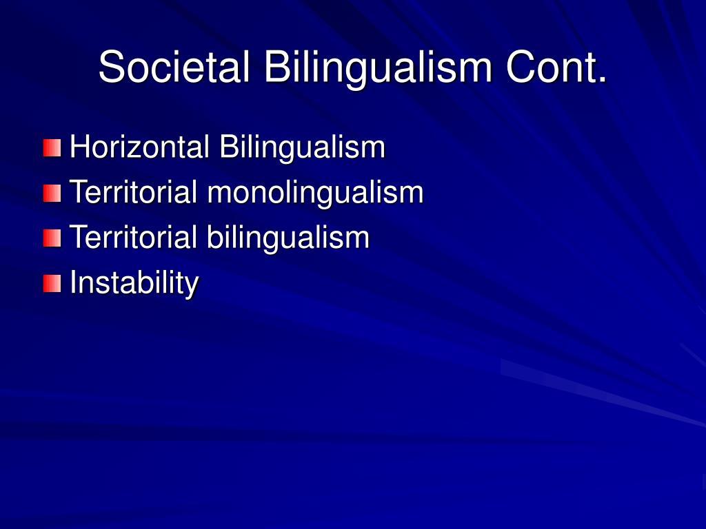 Societal Bilingualism Cont.