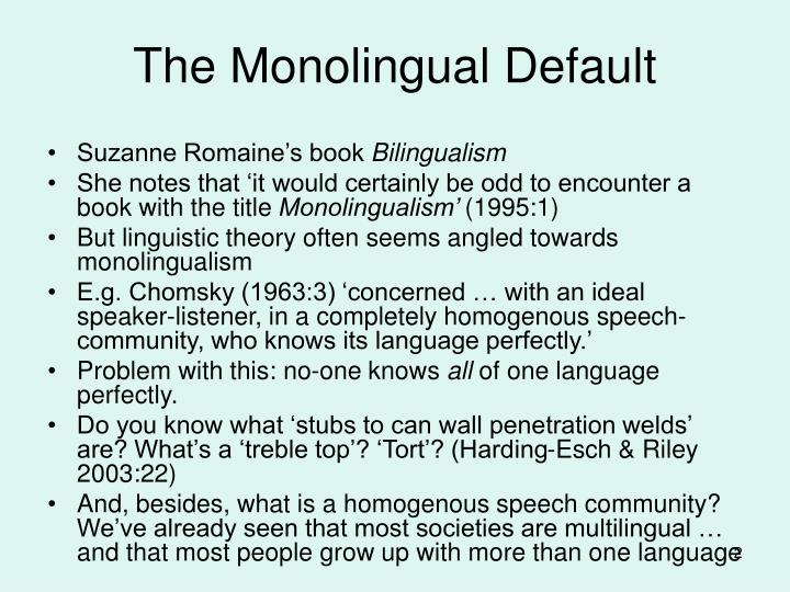 The monolingual default
