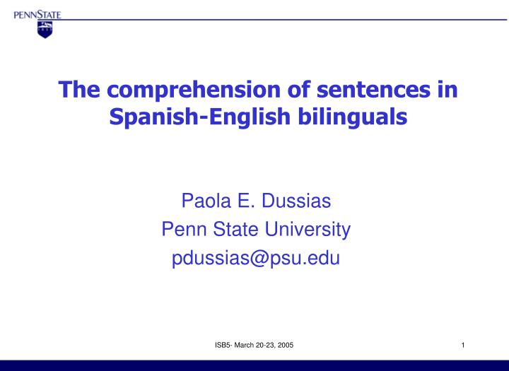 The comprehension of sentences in spanish english bilinguals l.jpg