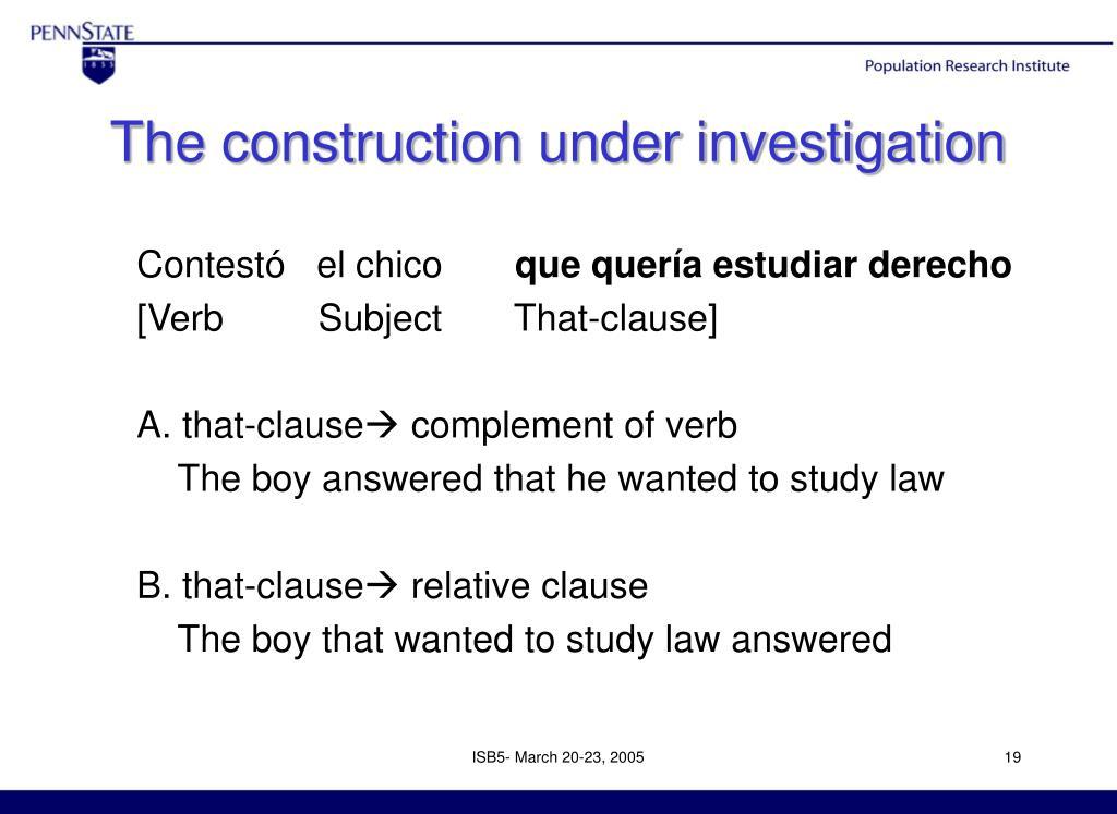 The construction under investigation
