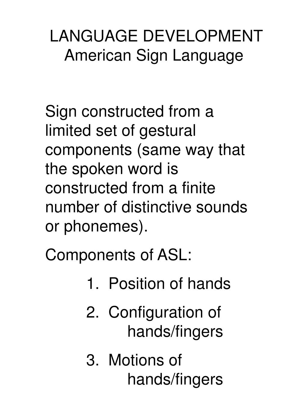 american sign language verus oral communication Reviews center for early  all of the studies used some type of simultaneous communication (oral language together with  american sign languageb 22.