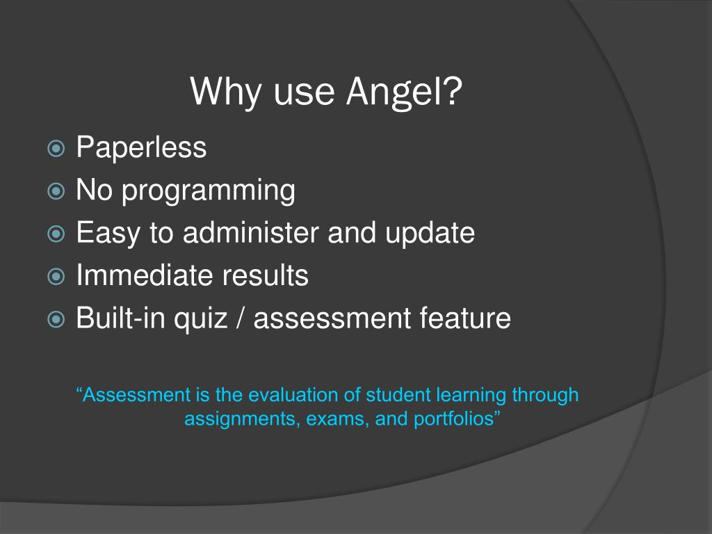 Why use Angel?