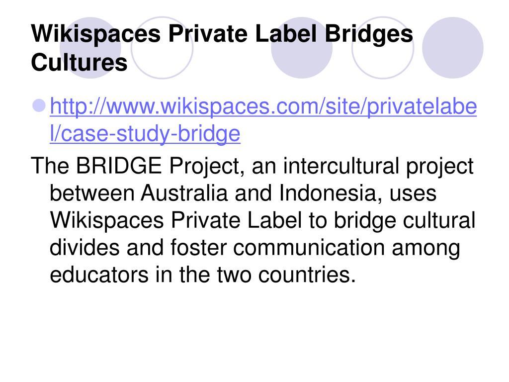 Wikispaces Private Label Bridges Cultures