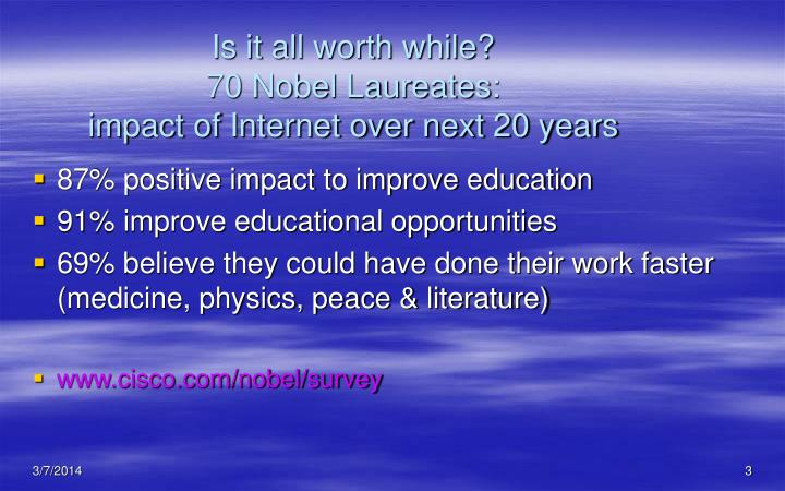 Is it all worth while 70 nobel laureates impact of internet over next 20 years