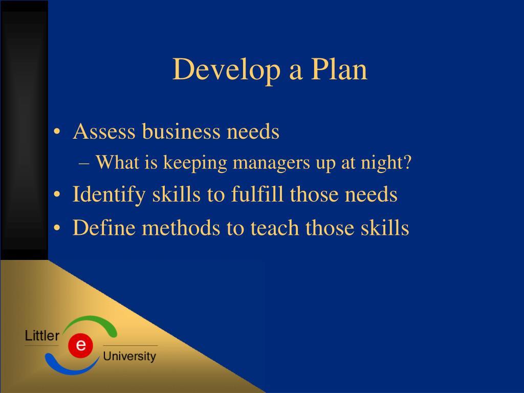 Develop a Plan