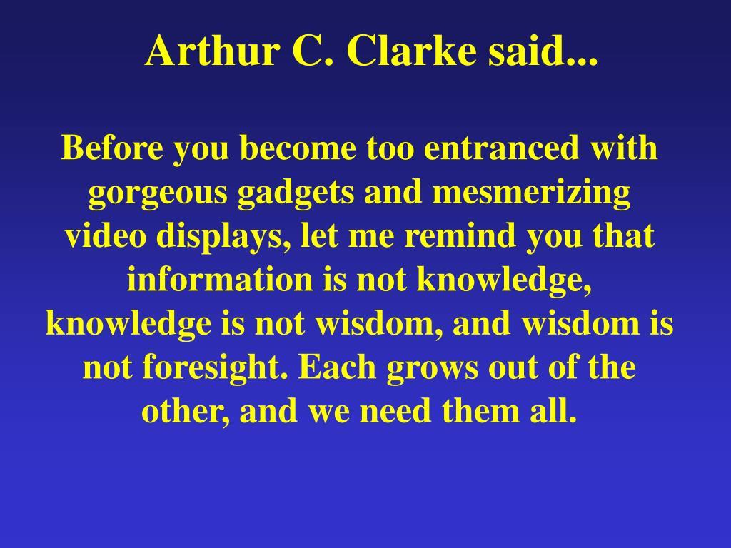 Arthur C. Clarke said...