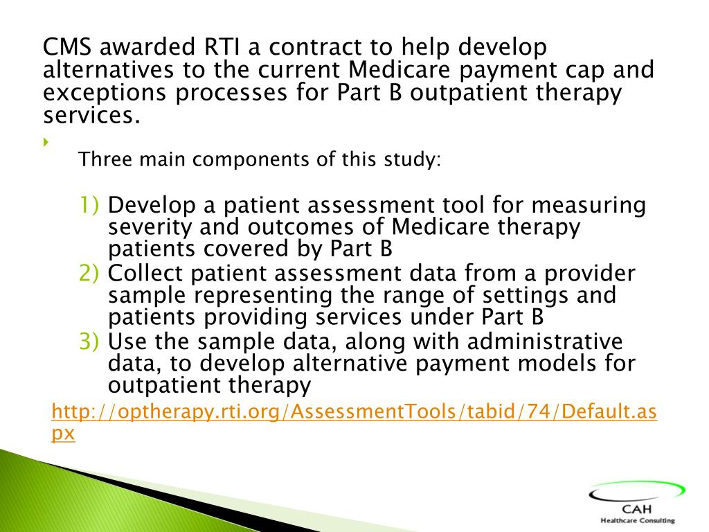 CMS awarded RTI a contract to help develop alternatives to the current Medicare payment cap and exceptions processes for Part B outpatient therapy services