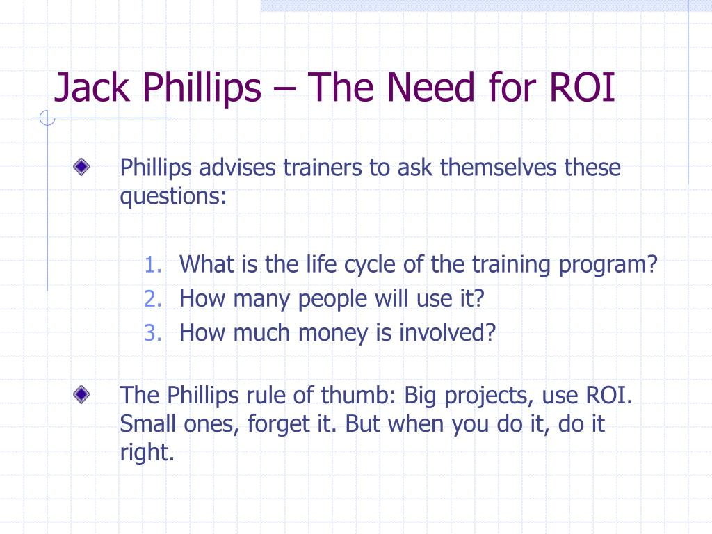Jack Phillips – The Need for ROI