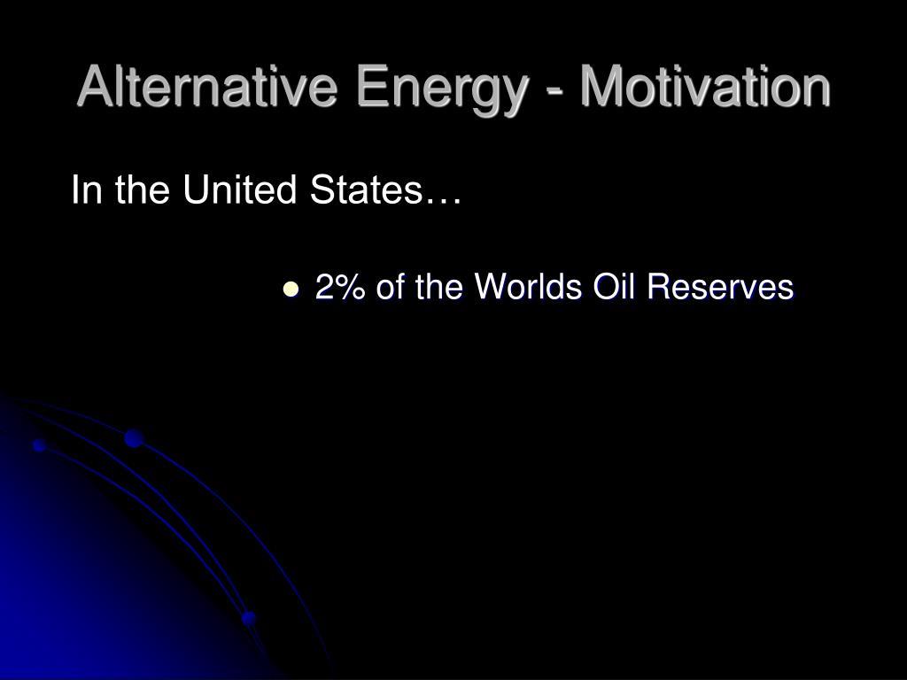 Alternative Energy - Motivation