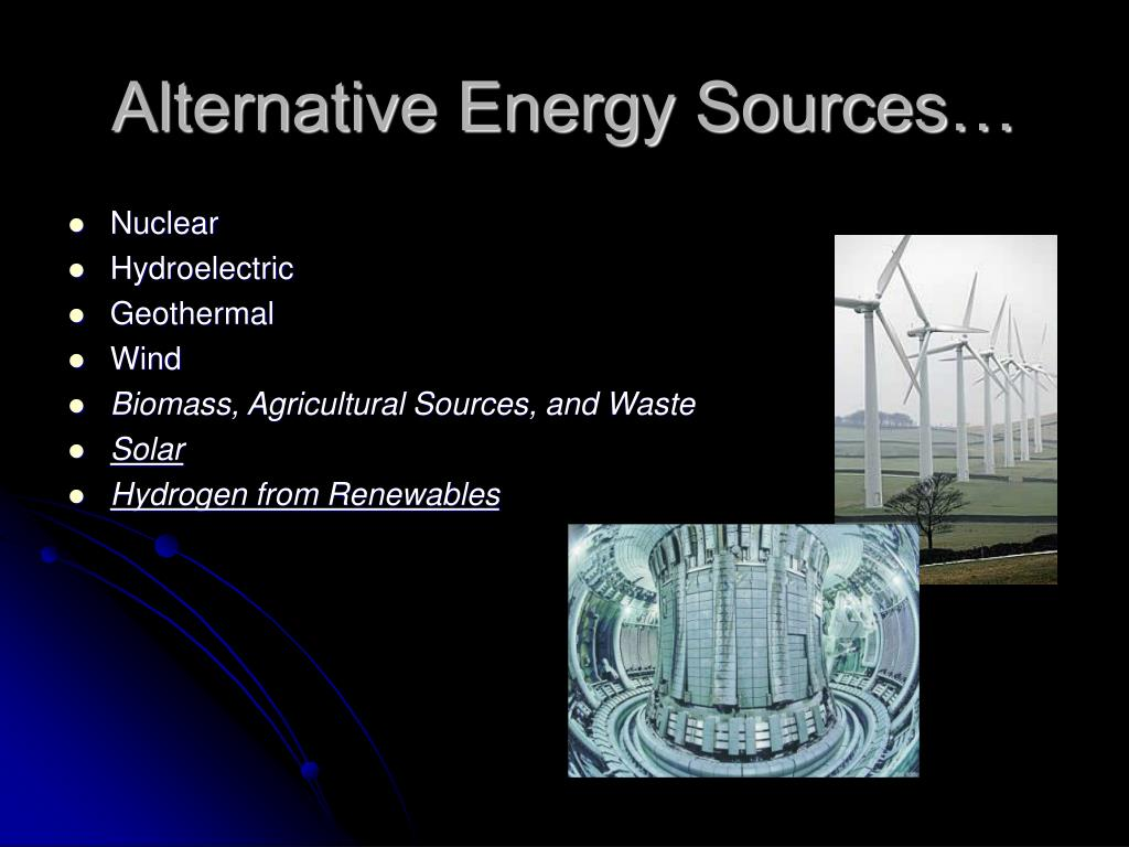 Alternative Energy Sources…
