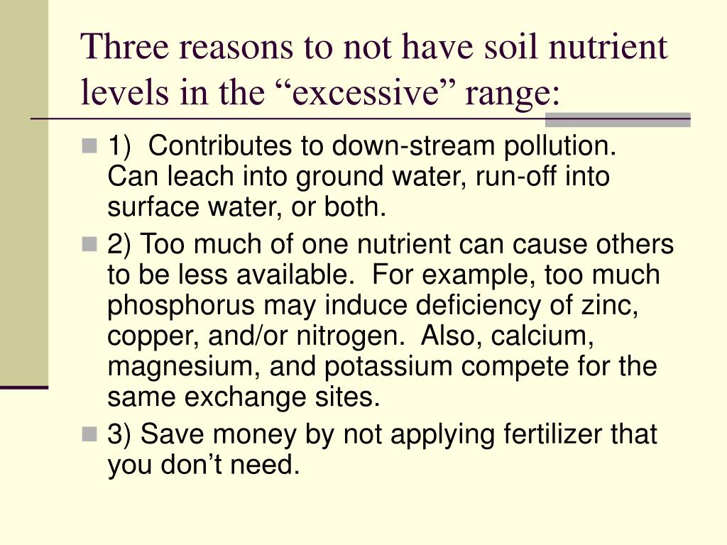"Three reasons to not have soil nutrient levels in the ""excessive"" range:"