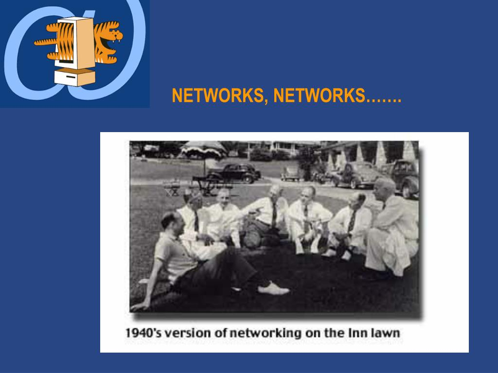 NETWORKS, NETWORKS…….
