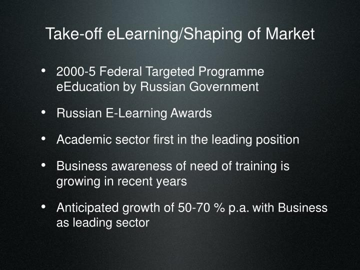 Take off elearning shaping of market