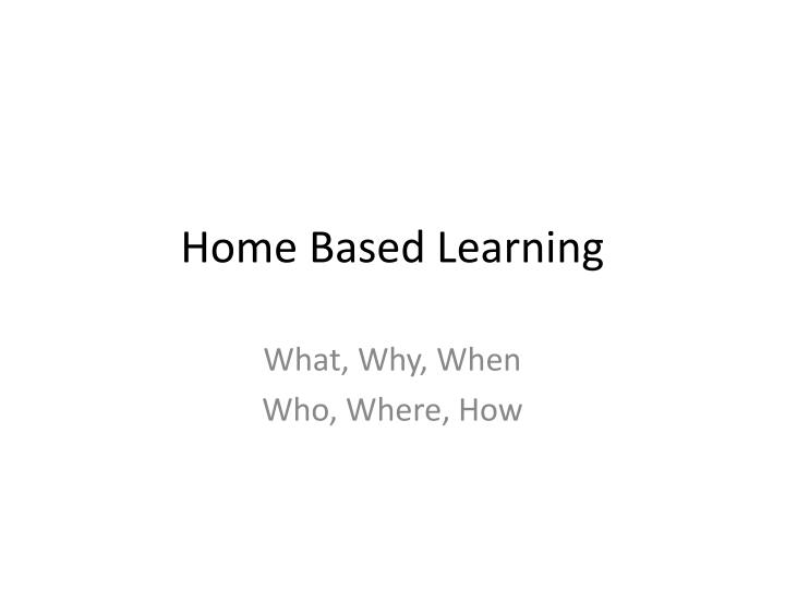 Home based learning