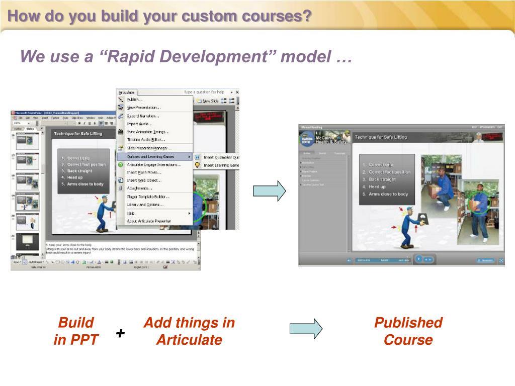 How do you build your custom courses?