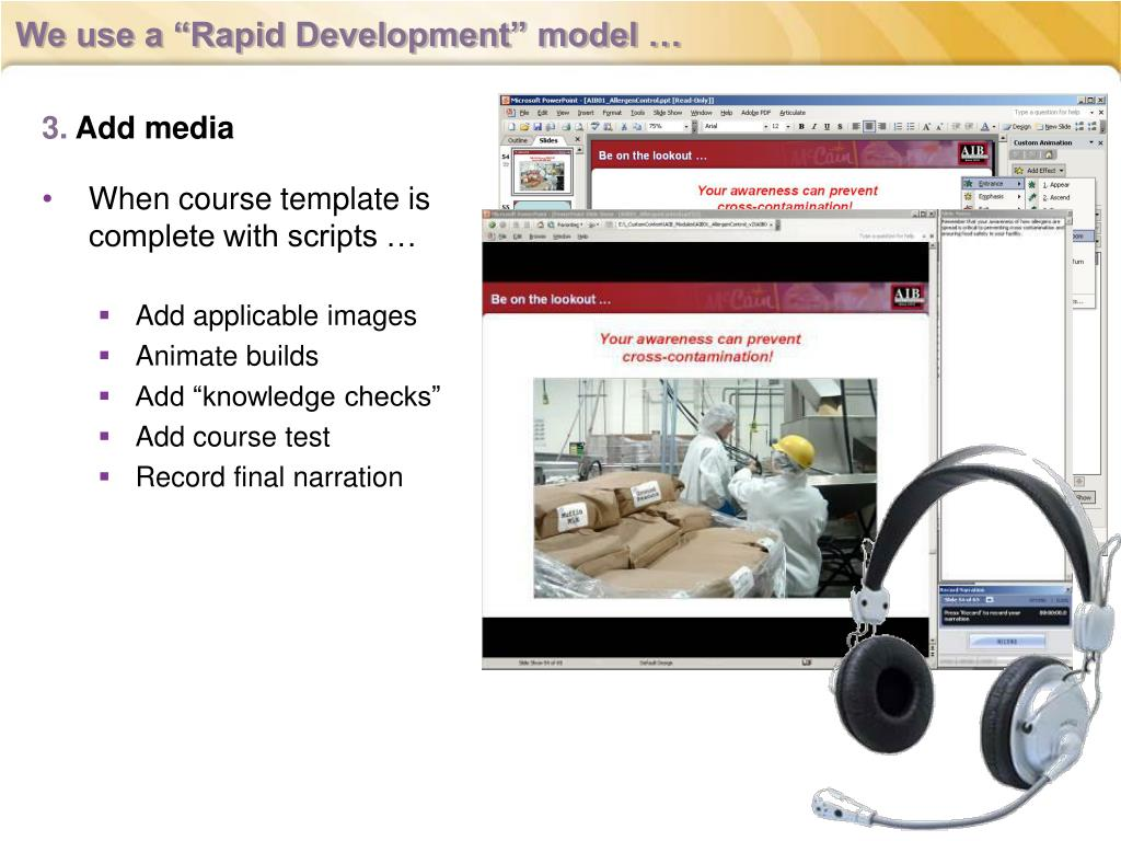 "We use a ""Rapid Development"" model …"