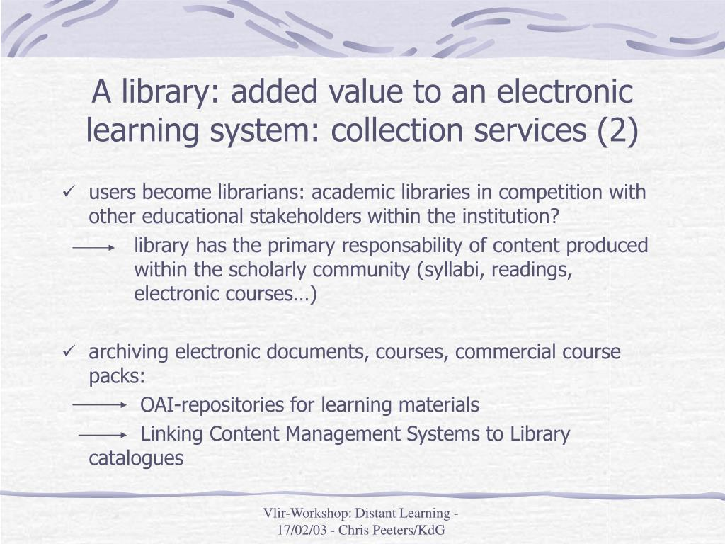 A library: added value to an electronic learning system: collection services (2)