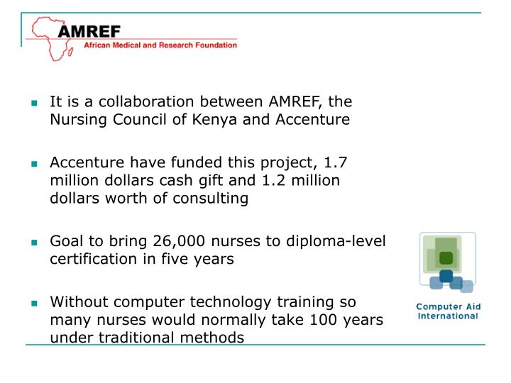 It is a collaboration between AMREF, the Nursing Council of Kenya and Accenture