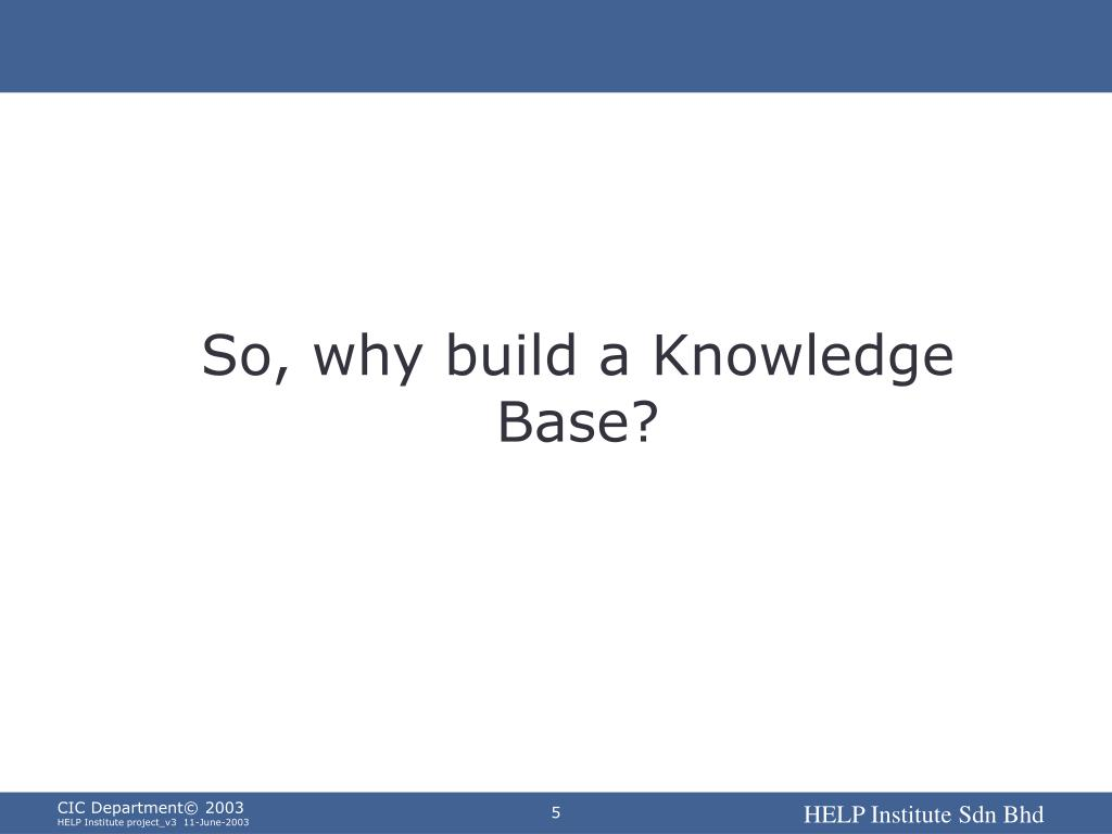 So, why build a Knowledge Base?