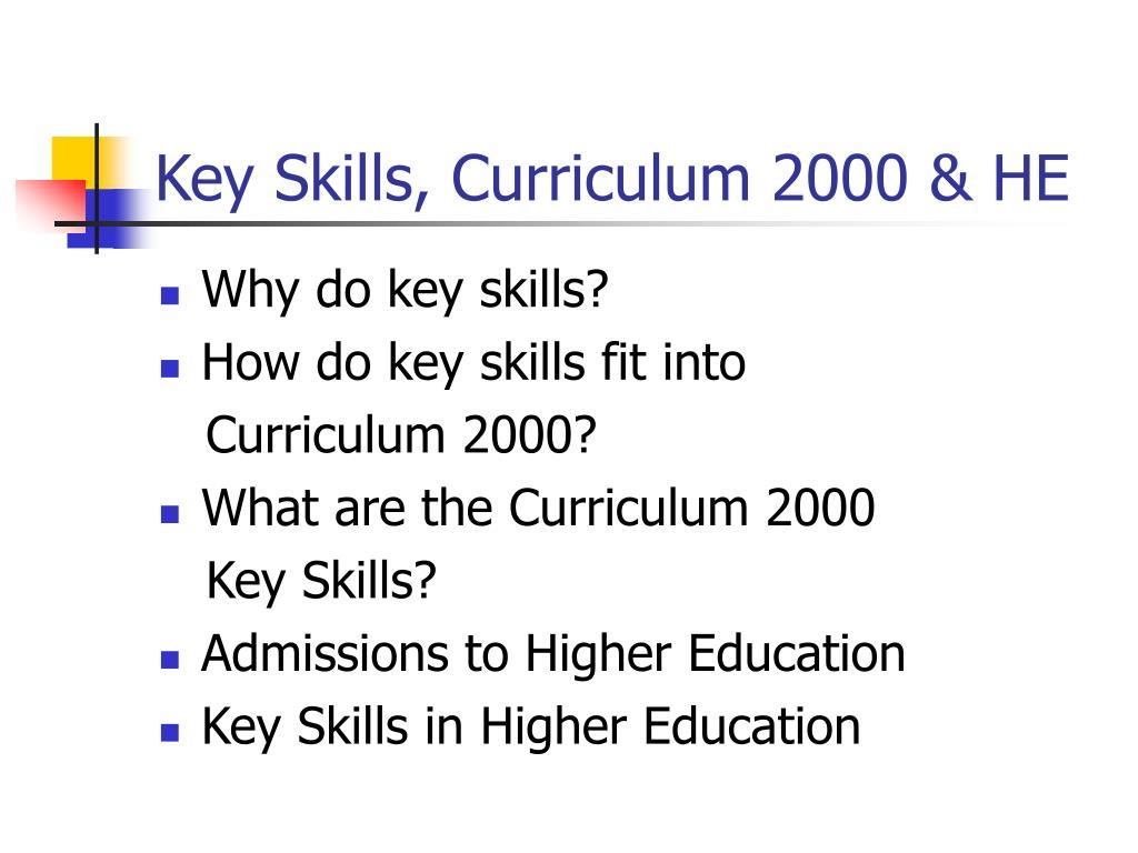 Key Skills, Curriculum 2000 & HE