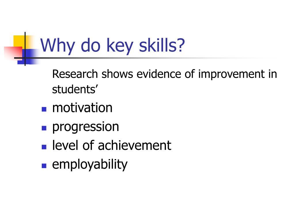Why do key skills?